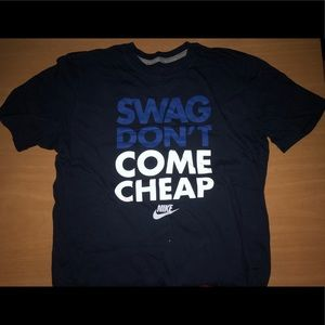 """Nike T-Shirt """"Swag Don't Come Cheap"""""""